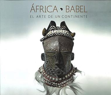 AFRICA BABEL. EL ARTE DE UN CONTINENTE.