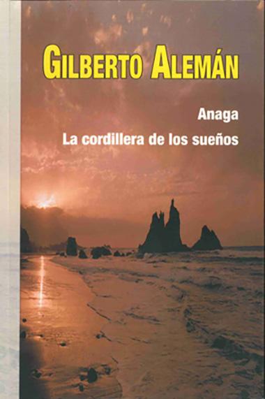 ANAGA. LA CORDILLERA DE LOS SUENOS