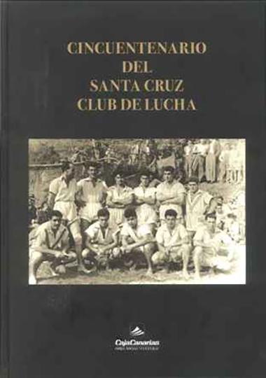 CINCUENTENARIO DEL SANTA CRUZ CLUB DE LUCHA