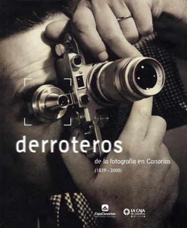 DERROTEROS DE LA FOTOGRAFIA EN CANARIAS