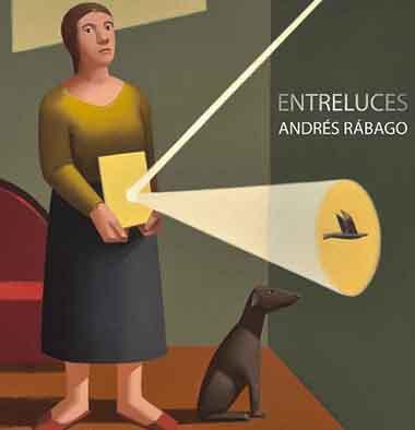 ENTRELUCES. ANDRES RABAGO