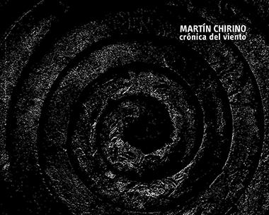 MARTIN CHIRINO. CRONICA DEL VIENTO