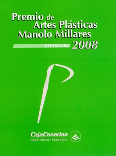 PREMIO DE ARTES PLASTICAS MANOLO MILLARES 2008