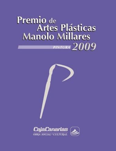 PREMIO DE ARTES PLASTICAS MANOLO MILLARES 2009 2