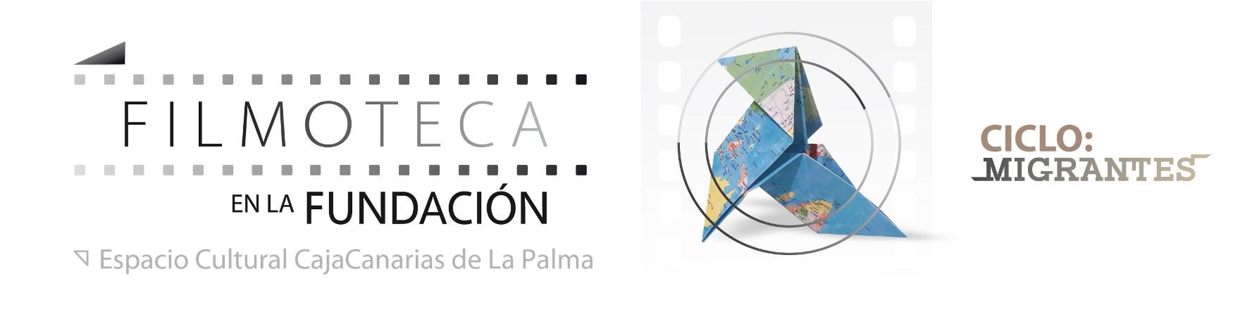 cab filmoteca ciclo migrantes la palma